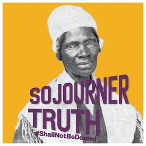 Sojourner Truth #ShallNotBeDenied 1st Financial Bank USA