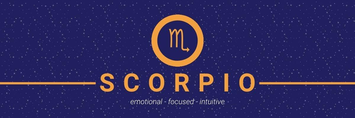 Scorpio. Emotional, focused, intuitive.