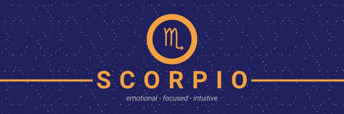 Scorpio. Emotional, focused, intuitive.