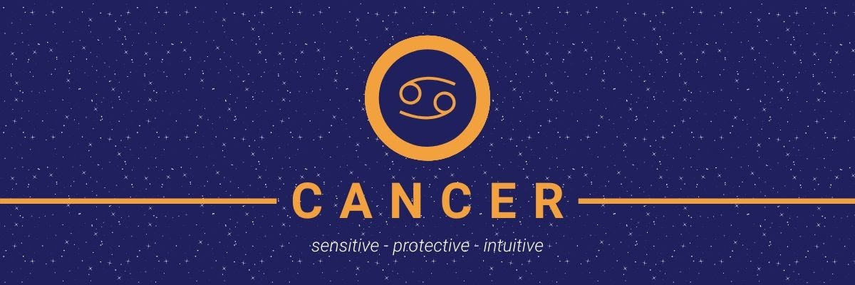 Cancer. Sensitive, protective, intuitive.