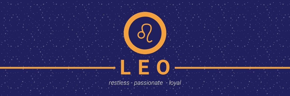 Leo. Restless, passionate, loyal.