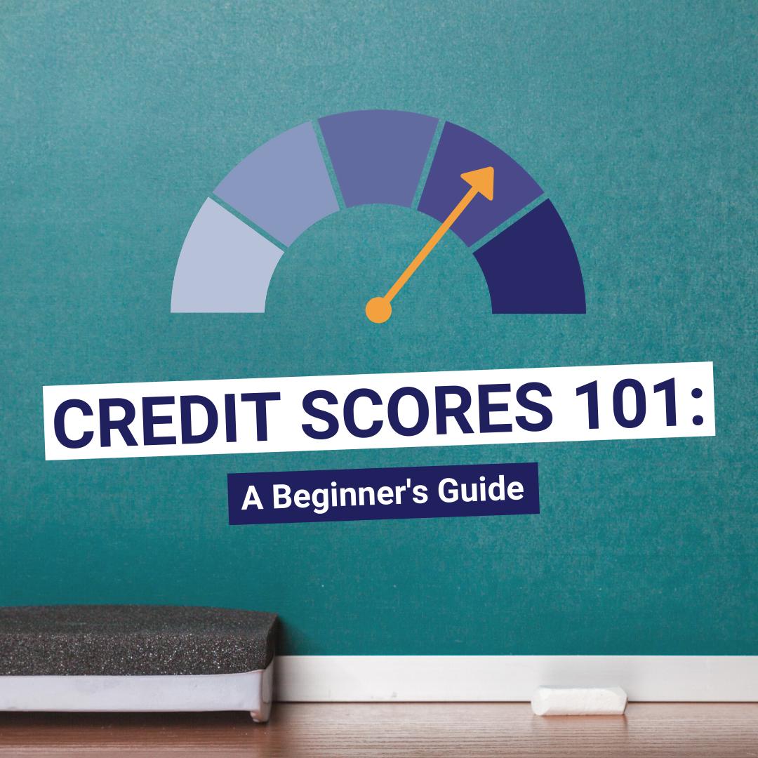 Copy of Credit Scores 101