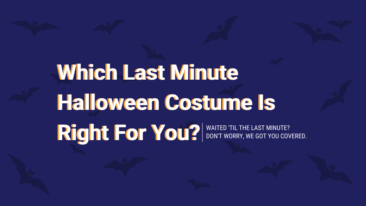 Quiz: Which Last Minute Halloween Costume Is Right For You?